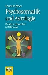 Psychosomatik und Astrologie: Ein Weg zur Gesundheit und Harmonie
