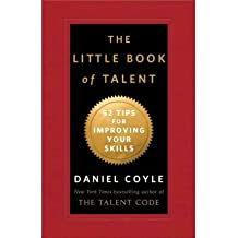 [(The Little Book of Talent: 52 Tips for Improving Your Skills)] [Author: Daniel Coyle] published on (August, 2012)