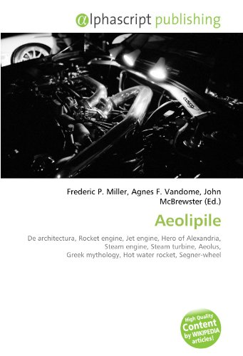 Aeolipile: De architectura, Rocket engine, Jet engine, Hero of Alexandria, Steam engine, Steam turbine, Aeolus, Greek mythology, Hot water rocket, Segner-wheel