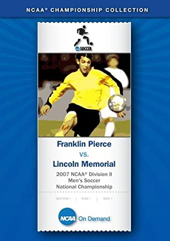 2007 NCAA(r) Division II Men's Soccer National Championship - Franklin Pierce vs. Lincoln Memorial