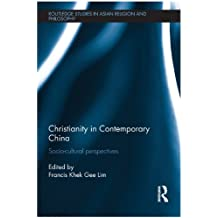 Christianity in Contemporary China: Socio-cultural Perspectives
