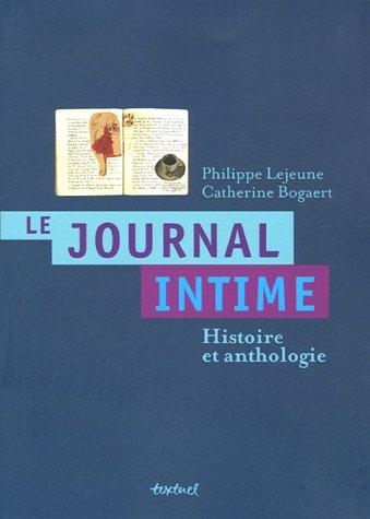 Le journal intime : Histoire et antholog...