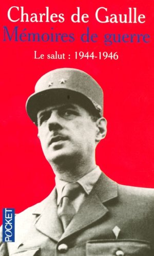 Mémoires de guerre, tome 3 : Le salut (1944-1946)
