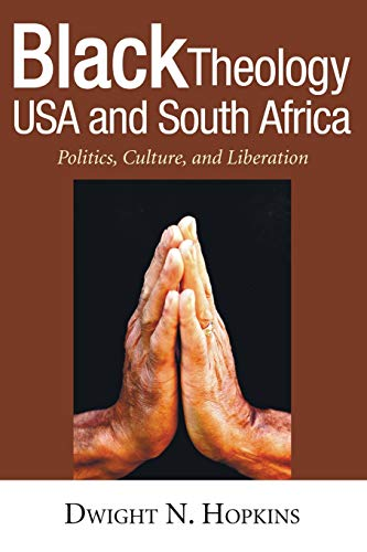 Black Theology USA and South Africa (Bishop Henry McNeal Turner Studies in North American Black R) por Dwight N. Hopkins