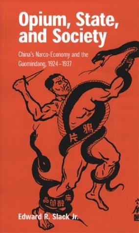 slack-opium-state-society-paper-chinas-narco-economy-and-the-guomindang-1924-1937