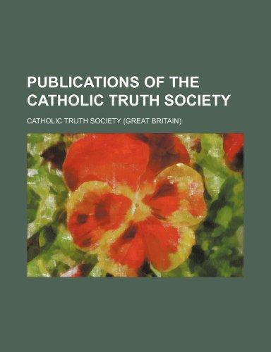 Publications of the Catholic Truth Society Volume 6