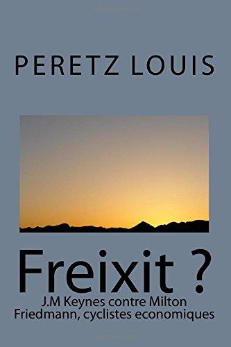 Freixit ?: J.M Keynes contre Milton Friedmann, cyclistes economiques