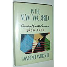 In the New World by Lawrence Wright (1987-12-12)