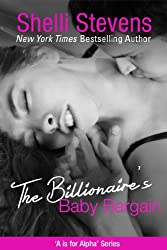 The Billionaire's Baby Bargain: Indulge your fantasies with these steamy, contemporary romances about sexy, billionaire alpha males, and the women who ... (A is for Alpha Book 2) (English Edition)