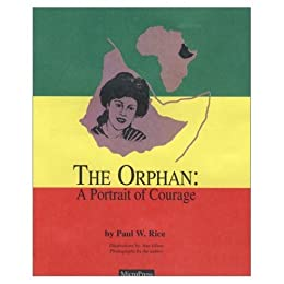 The Orphan - A Portrait of Courage (English Edition) di [Rice, Paul W.]