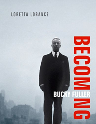 Becoming Bucky Fuller