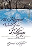 [The Magical World of the Inklings: JRR Tolkien, CS Lewis, Charles Williams, Owen Barfield] (By: Gareth Knight) [published: October, 2010]