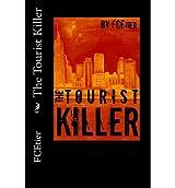 [ THE TOURIST KILLER ] Etier, Fc (AUTHOR ) Nov-01-2012 Paperback