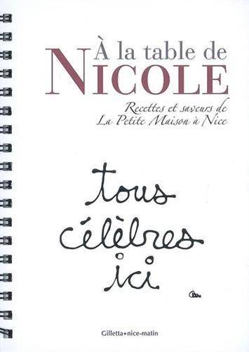 À la Table de Nicole : Recettes et saveurs de La petite Maison à Nice