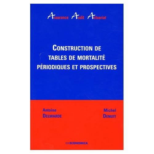 Construction de tables de mortalité périodiques et prospectives