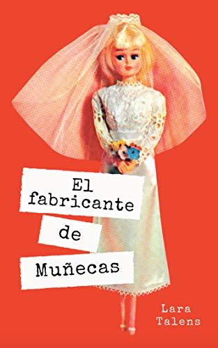 Spanish story for intermediate - advanced level : El fabricante de muñecas (Spanish short stories, improve your vocabulary & reading skills)