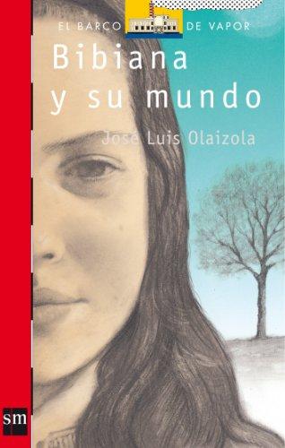 Descargar Libro Bibiana y su mundo (Barco de Vapor Roja) de José Luis Olaizola