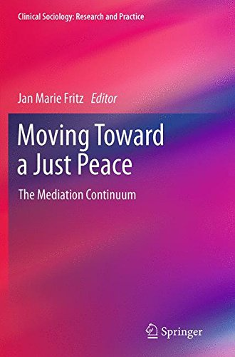 Moving Toward a Just Peace: The Mediation Continuum (Clinical Sociology: Research and Practice)