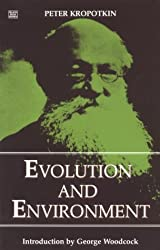 Evolution and Environment (Collected Works of Peter Kropotkin)