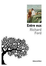Entre eux par Richard Ford