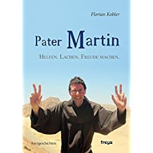 Pater Martin: Helfen. Lachen. Freude machen