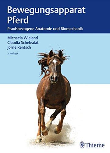 Bewegungsapparat Pferd: Praxisbezogene Anatomie und Biomechanik (German Edition) por Michaela Wieland