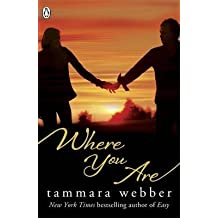 [(Where You are)] [Author: Tammara Webber] published on (March, 2013)