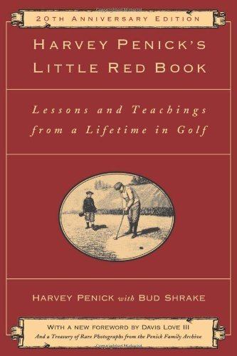 Harvey Penick's Little Red Book: Lessons And Teachings From A Lifetime In Golf by Penick, Harvey (2012) Hardcover