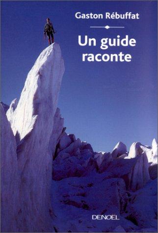 Un guide raconte par Gaston Rébuffat