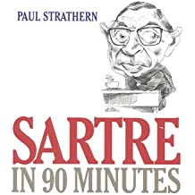 Sartre in 90 Minutes (Philosophers in 90 Minutes (Paperback))