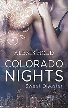 Colorado Nights: Sweet Disaster