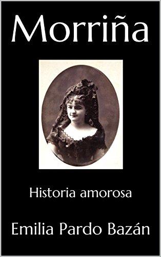 Morriña: Historia amorosa por Emilia Pardo Bazán