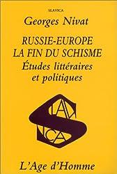 Russie-Europe, la fin du schisme : Etudes littéraires et politiques