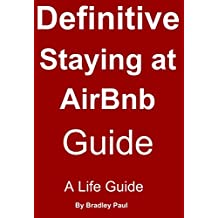 Definitive Staying at AirBnb: How to Stay at a AirBnb Life Guide (English Edition)