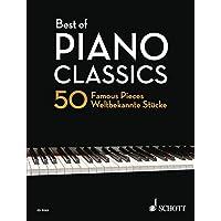 Best of Piano Classics: 50 Famous Pieces for Piano / 50 weltbakannte Stucke fur Klavier / 50 pieces celebres pour piano