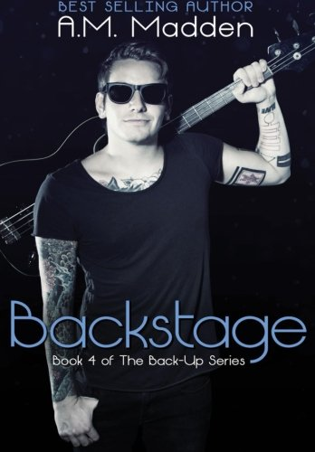 Backstage (Book 4 of The Back-Up Series): Volume 4