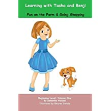 Learning with Tasha and Benji: Fun on the Farm and Going Shopping (Learning with Tasha and Benji: Intermediate)