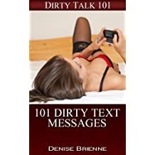SEXUALITY: 101 Dirty Text Messages: The Best Sex Book For Sexting & Dirty Text Messages (Dirty Talk 101 Series 14) (English Edition)