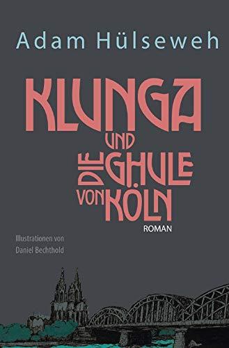 Klunga und die Ghule von Köln: Ein Örben-Fäntäsie-Verzällcher - Adams Köln
