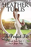 A Perfect Fit (DiCarlo Brides Book 1) by Heather Tullis