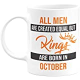 Eagletail India All Men Are Created Equal But Kings Are Born In October Ceramic Coffee Mug – Birthday Gifts For Boys, Men, Father | Unique Mug