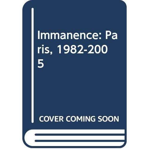 Immanence: Paris, 1982-2005