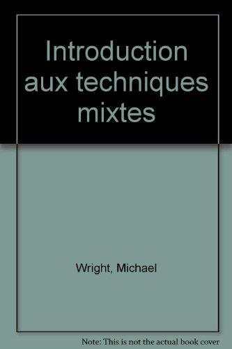 Introduction aux techniques mixtes par  Michael Wright