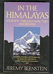 In the Himalayas: Journeys Through Nepal, Tibet, and Bhutan (Touchstone) by Jeremy Bernstein (1989-11-01)