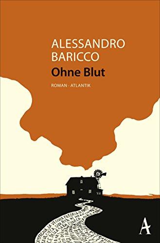 Baricco, Alessandro: Ohne Blut