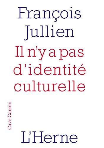Il n'y a pas d'identité culturelle