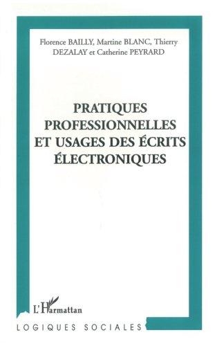 Pratiques professionnelles et usages des écrits électroniques par Thierry Dezalay