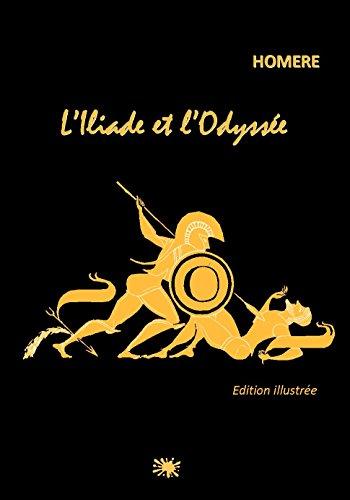 L'Iliade et l'Odyssée: Edition illustrée par HOMERE