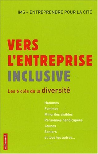 Vers l'entreprise inclusive : Les 6 cls de la diversit