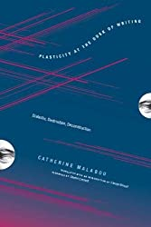 Plasticity at the Dusk of Writing: Dialectic, Destruction, Deconstruction (Insurrections: Critical Studies in Religion, Politics, and Culture) by Catherine Malabou (2009-11-16)
